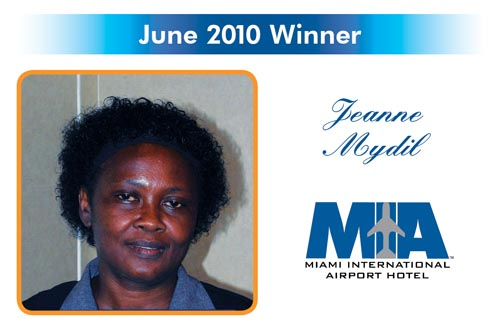 Congratulations to the Reward and Recognition winner for June 2010 - Jeanne Mydil - Hotel MIA