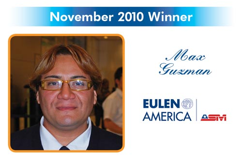 Congratulations to the Reward and Recognition winner for November 2010 - Max Guzman - Euleen