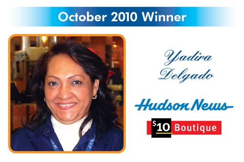 Congratulations to the Reward and Recognition winner for October 2010 - Yadira Delgado - Hudson News / $10 Boutique AQffordable Luxuries